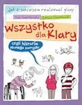 Wszystko dla Klary, czyli historia pewnego pomysłu - Łukasz Świerżewski, Ewa Świerżewska - ebook