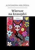 Wiersze nakrawędzi - Aleksandra Jabłońska - ebook