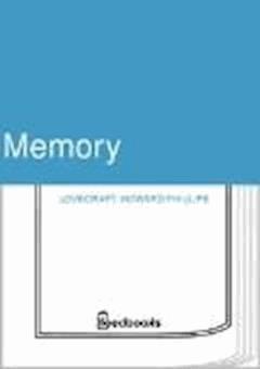 Memory - Howard Phillips Lovecraft - ebook