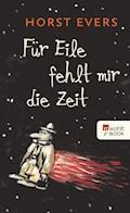 Für Eile fehlt mir die Zeit - Horst Evers - E-Book