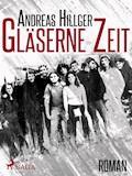 Gläserne Zeit - Ein Bauhaus-Roman - Andreas Hillger - E-Book