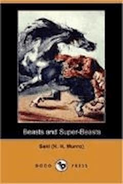 Beasts and Super-Beasts - Saki - ebook