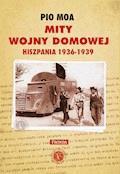 Mity Wojny domowej Hiszpania 1936-1939 - Pio Moa - ebook