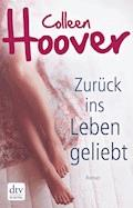 Zurück ins Leben geliebt - Colleen Hoover - E-Book