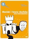 Maciek i łowcy duchów - Anna Onichimowska - audiobook