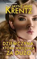 Dziewczyna, która wiedziała za dużo - Jayne Ann Krentz - ebook