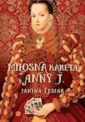 Miłosna kareta Anny J. - Janina Lesiak - ebook