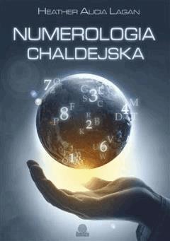 Numerologia chaldejska - Heather Alicia Lagan - ebook