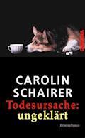 Todesursache: ungeklärt - Carolin Schairer - E-Book
