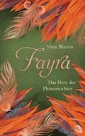 FAYRA - Das Herz der Phönixtochter - Nina Blazon - E-Book