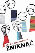 Zniknąć - Petra Soukupová - ebook