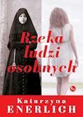 Rzeka osobnych ludzi - Katarzyna Enerlich - ebook