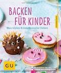 Backen für Kinder - Anne-Katrin Weber - E-Book