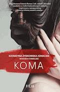 Koma - Katarzyna Zyskowska-Ignaciak, Wojciech Chmielarz - ebook