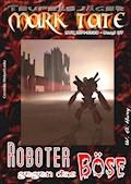 TEUFELSJÄGER 037: Roboter gegen das Böse - W. A. Hary - E-Book