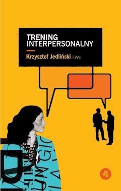 Trening interpersonalny - Krzysztof Jedliński - ebook