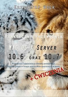 Praktyczny przewodnik po MAC OS X Server 10.6 oraz 10.7 - Krzysztof Wołk - ebook