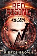 Red Rising. Tom 3. Gwiazda zaranna - Pierce Brown - ebook