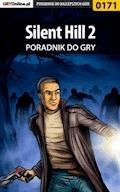 """Silent Hill 2 - poradnik do gry - Piotr """"Zodiac"""" Szczerbowski - ebook"""