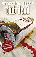 True Blood 3: Club Dead - Charlaine Harris - E-Book