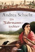 Die Fährmannstochter - Andrea Schacht - E-Book