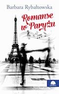 Romanse w Paryżu - Barbara Rybałtowska - ebook + audiobook