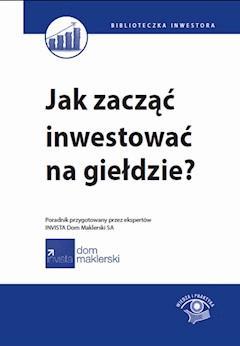 Jak zacząć inwestować na giełdzie? - Maciej Kabat - ebook