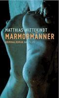 Marmormänner - Matthias Wittekindt - E-Book