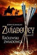 Zwiadowcy 12. Królewski zwiadowca - John Flanagan - ebook