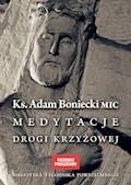 Medytacje Drogi Krzyżowej - ks. Adam Boniecki - ebook