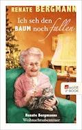 Ich seh den Baum noch fallen - Renate Bergmann - E-Book