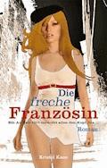 Die freche Französin - Kristel Kane - E-Book