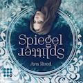 Die Spiegel-Saga. Spiegelsplitter - Ava Reed - Hörbüch