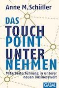 Das Touchpoint-Unternehmen - Anne M. Schüller - E-Book + Hörbüch