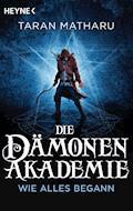 Die Dämonenakademie – Wie alles begann - Taran Matharu - E-Book