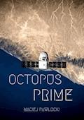 Oktopus prime - Maciej Pawłucki - ebook