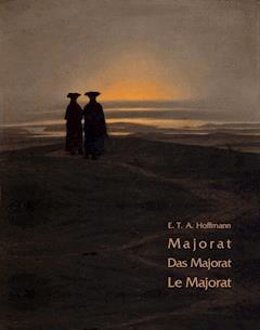 Majorat - Das Majorat - Le Majorat - Ernst Theodor Amadeus Hoffmann - ebook