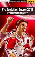 "Pro Evolution Soccer 2011 - poradnik do gry - Karol ""Karolus"" Wilczek - ebook"