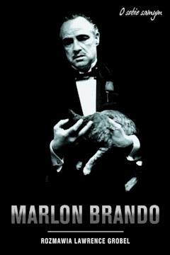 Marlon Brando. Rozmowy - Lawrence Grobel - ebook