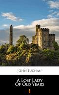 A Lost Lady of Old Years - John Buchan - ebook