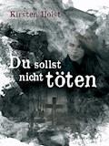 Du sollst nicht töten - Kirsten Holst - E-Book