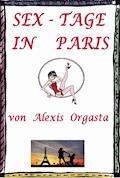 Sex-Tage in Paris - Alexis Orgasta - E-Book