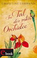 Im Tal der roten Orchidee - Christine Lehmann - E-Book