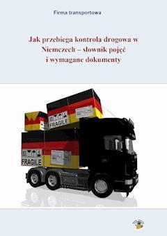 Jak przebiega kontrola drogowa w Niemczech - słownik pojęć i wymagane dokumenty - Adam Grogol - ebook