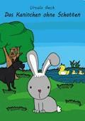 Das Kaninchen ohne Schatten - Ursula Geck - E-Book