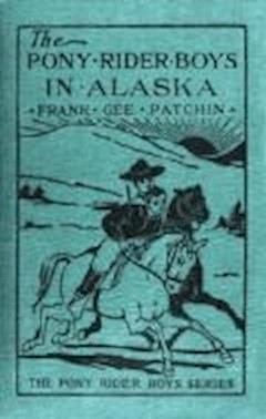 The Pony Rider Boys in Alaska - Frank Gee Patchin - ebook