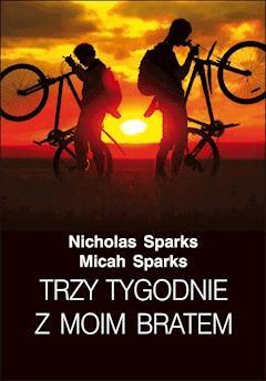 Trzy tygodnie z moim bratem - Nicholas Sparks - ebook
