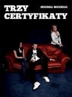 Trzy Certyfikaty - Michał Mrozek - ebook