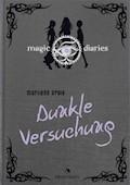 Magic Diaries - Dunkle Versuchung - Marliese Arold - E-Book