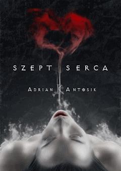 Szept serca - Adrian K. Antosik - ebook